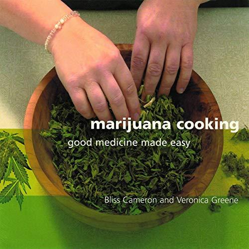 Marijuana Cooking: Good Medicine Made Easy, Cameron, Bliss; Green, Veronica