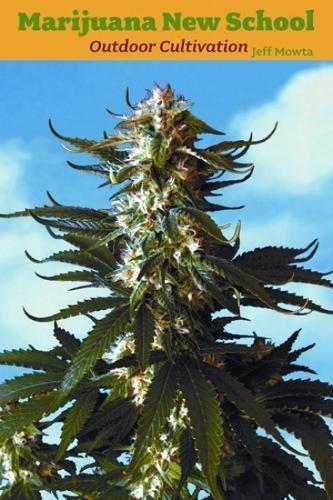 Marijuana New School Outdoor Cultivation, Mowta, Jeff