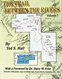 The trail between the rivers : a legacy of the Lewis and Clark expedition / by Ted S. Hall ; with a foreword by Harry W. Frtiz [i.e. Fritz] ; hike narratives by David Brabec and graphics by Christina Hall ; edited by Johanna Boyle