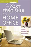 Fast Feng Shui for Your Home Office: Creating a Workspace That Works for You