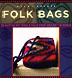 Folk Bags (Folk Knitting series) by Vicki…