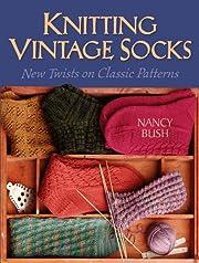 Knitting Vintage Socks: New Twists on…