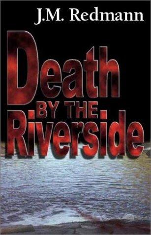 Death by the Riverside, J. M. Redmann; Redmann, J. M.; Jean M. Redmann