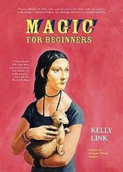 Magic for beginners – tekijä: Kelly Link