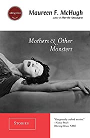 Mothers & Other Monsters: Stories –…