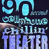 90 second cellphone chillin' theater