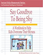 Say Goodbye To Being Shy by Richard…