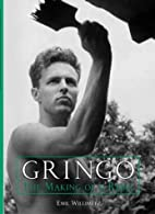 Gringo : the making of a rebel by Emil…