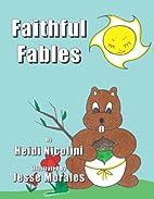 Faithful Fables by Heidi Nicolini