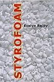 Styrofoam / Evelyn Reilly