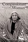 Compassionate Woman: The Life and Legacy of Patricia Locke, Kolstoe, John