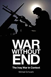 War Without End: The Iraq War in Context by…