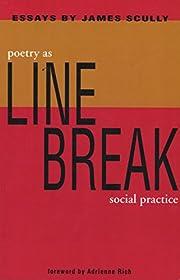 Line Break: Poetry as Social Practice af…
