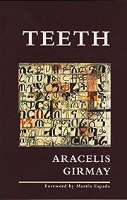 Teeth af Aracelis Girmay