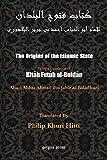 The origins of the Islamic state, being a translation from the Arabic, accompanied with annotations, geographic and historic notes of the Kitâb fitûh al-buldân of al-Imâm abu-l Abbâs Ahmad ibn-Jâbir al-Balâdhuri / by Philip Khûri Hitti