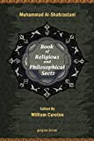 Book of religious and philosophical sects / by Muhammad Al-Shahrastani ; now first edited from the collation of several mss. by William Cureton