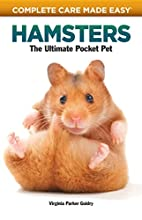 Hamsters: The Ultimate Pocket Pet by…