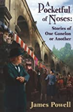 A Pocketful of Noses: Stories of One Ganelon or Another by James Powell