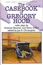 The Casebook of Gregory Hood by Anthony Boucher and Denis Green, edited by Joe R. Christopher