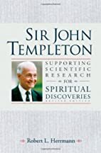 Sir John Templeton : supporting scientific…