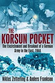 KORSUN POCKET: The Encirclement and Breakout…