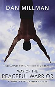 Way of the Peaceful Warrior: A Book That…