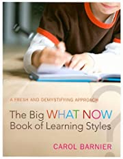 The Big What Now Book of Learning Styles: A…