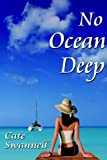 No ocean deep / Cate Swannell