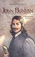 John Bunyan : prisoner for Christ by George…