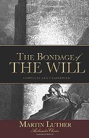 The Bondage of the Will (Ambassador…