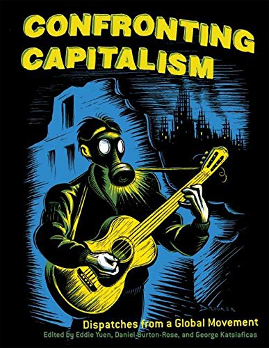 Image for Confronting Capitalism: Dispatches from a Global Movement
