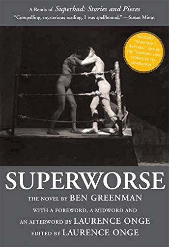 Superworse - The Novel: A Remix of Superbad: Stories and Pieces, Greenman, Ben
