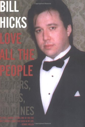 Love All the People: Letters, Lyrics, Routines, Hicks, Bill