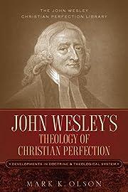 John Wesley's Theology of Christian…