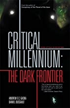 Critical Millennium: The Dark Frontier by…