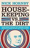 Housekeeping vs. the dirt / by Nick Hornby
