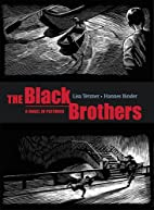 The Black Brothers: A Novel in Pictures by…