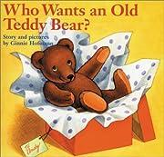 Who Wants an Old Teddy Bear? de Ginnie…