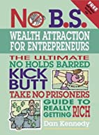 No B.S. Wealth Attraction for Entrepreneurs…