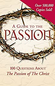 A Guide to the Passion por By the editors of…
