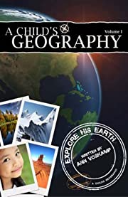 A Childs Geography: Explore His Earth: 1 af…