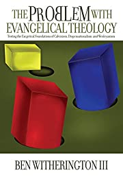 The Problem with Evangelical Theology:…