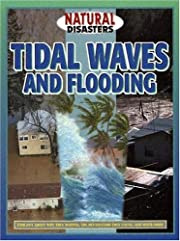 Tidal Waves and Flooding (Natural Disasters)…