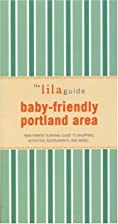 The lilaguide: Baby-Friendly Portland: New…
