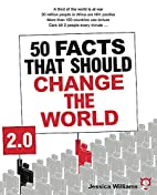 50 Facts That Should Change The World 2.0 by…