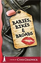 Babies, Bikes and Broads: The third book in…