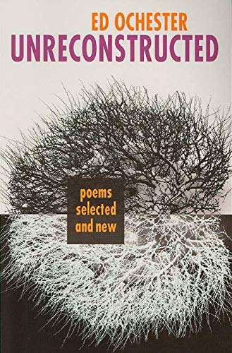 Unreconstructed: Poems Selected and New (Autumn House Poetry), Ed Ochester