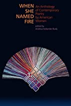 When She Named Fire: An Anthology of…