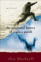 The Unnatural History of Cypress Parish by…