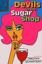 Devils in the Sugar Shop by Timothy…